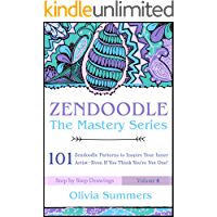 Zendoodle: 101 Zendoodle Patterns to Inspire Your Inner Artist--Even if You Think You're Not One! (Zendoodle Mastery…
