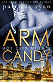 Arm Candy - Book One, Hot City Nights