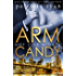 Arm Candy - Book One, Hot City Nights (English Edition)
