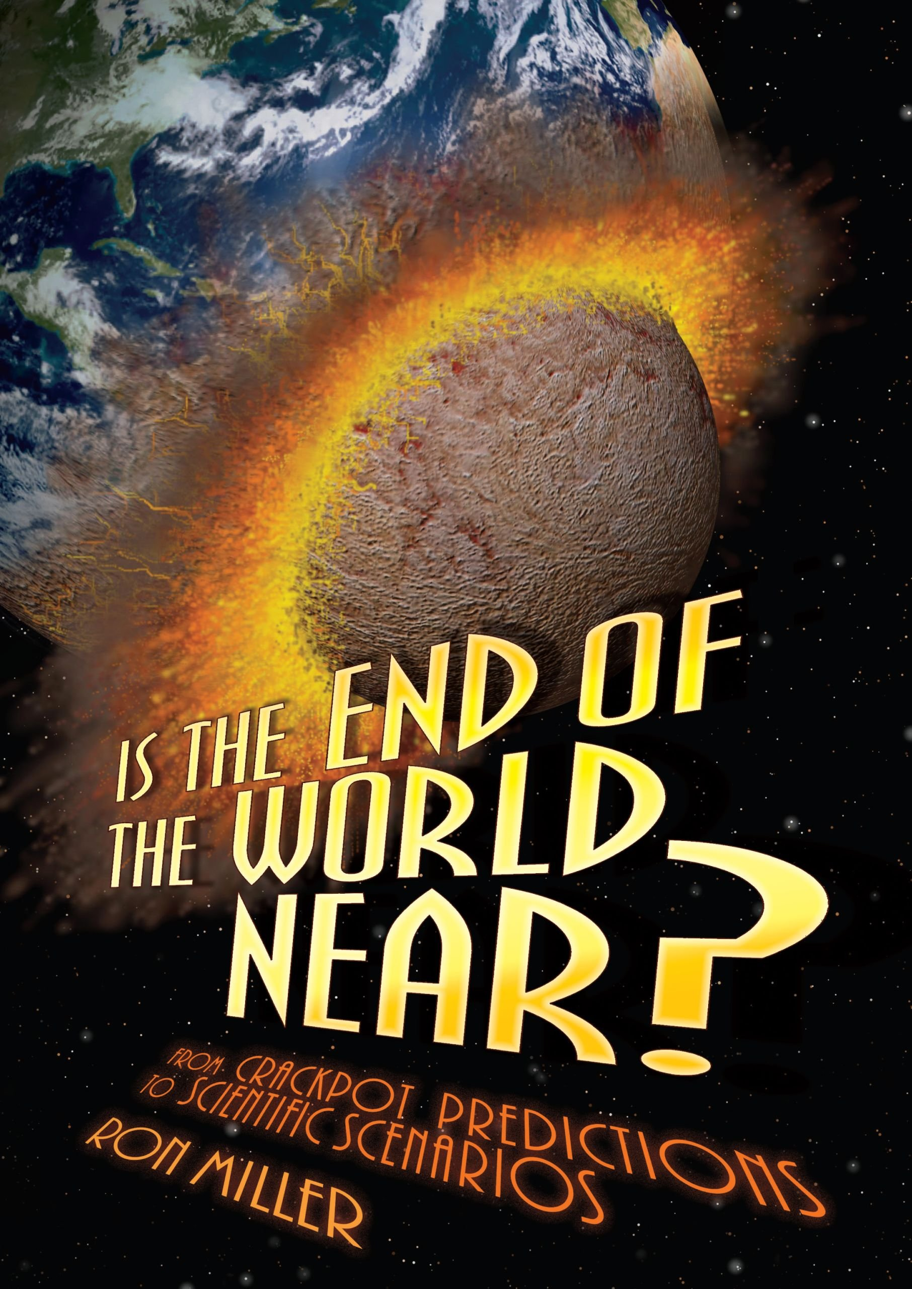 Is the End of the World Near?: From Crackpot Predictions to ...
