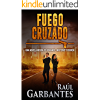 Fuego Cruzado: Una novela negra de romance, misterio y crimen (Serie policíaca de los detectives Goya y Castillo nº 2)