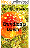 Gwydion's Dawn (H.E. Bulstrode's West Country Tales Book 3)