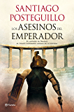 Los asesinos del emperador: El ascenso de Trajano, el primer emperador hispano de la Historia (Trilogía de Trajano)