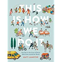 This Is How We Do It: One Day in the Lives of Seven Kids from around the World (Easy Reader Books, Children Around the…