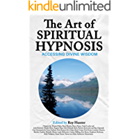 The Art of Spiritual Hypnosis: Accessing Divine Wisdom