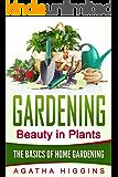 Gardening: The Basics of Home Gardening (English Edition)