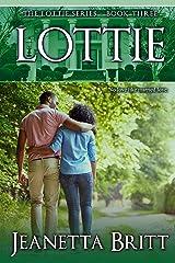 Lottie (The Lottie Series Book 3) Kindle Edition