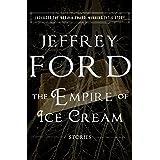 The Empire of Ice Cream: Stories
