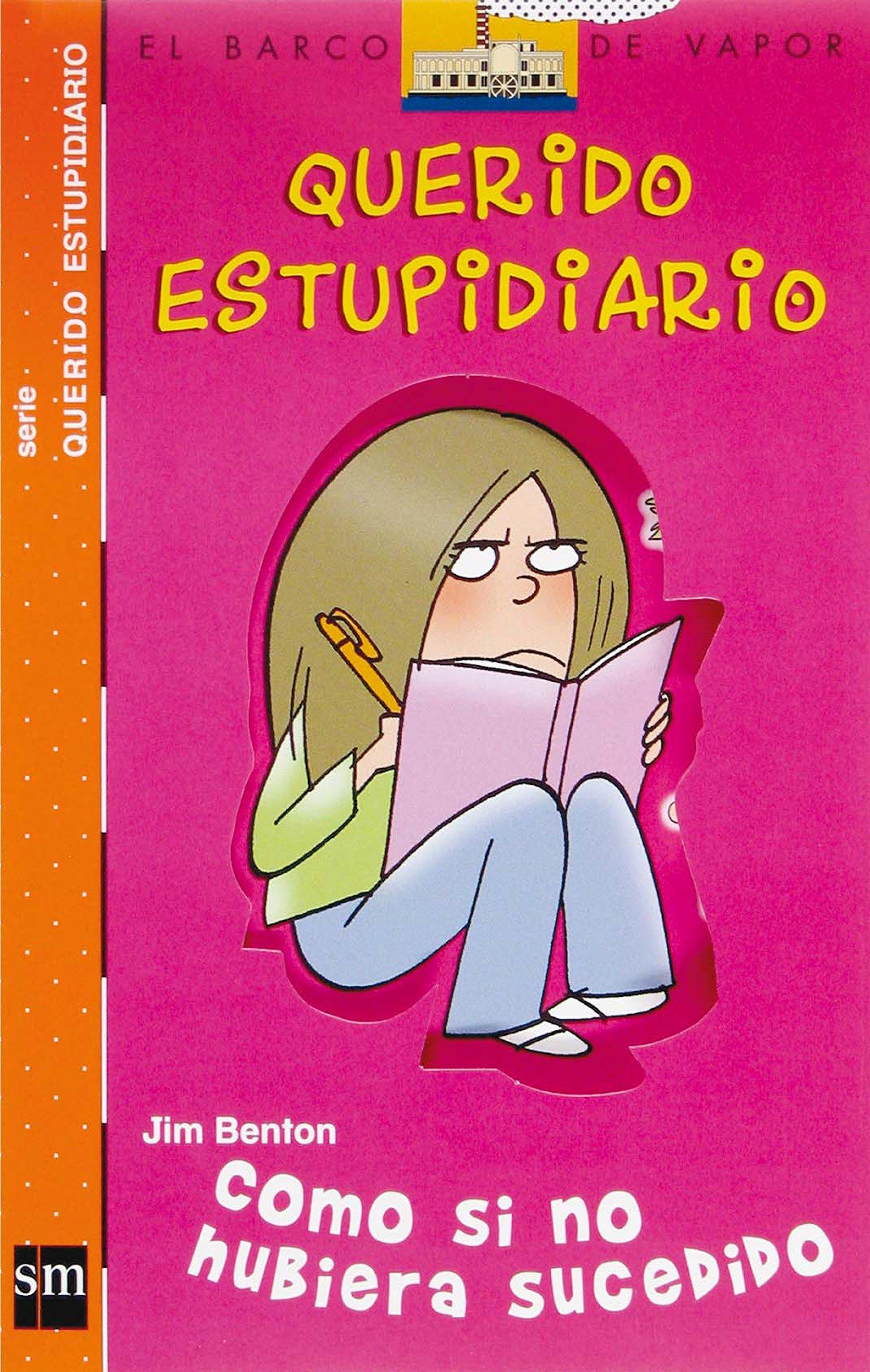Querido Estupidiario: Como SI No Hubiera Sucedido (Spanish Edition) (Spanish) Paperback