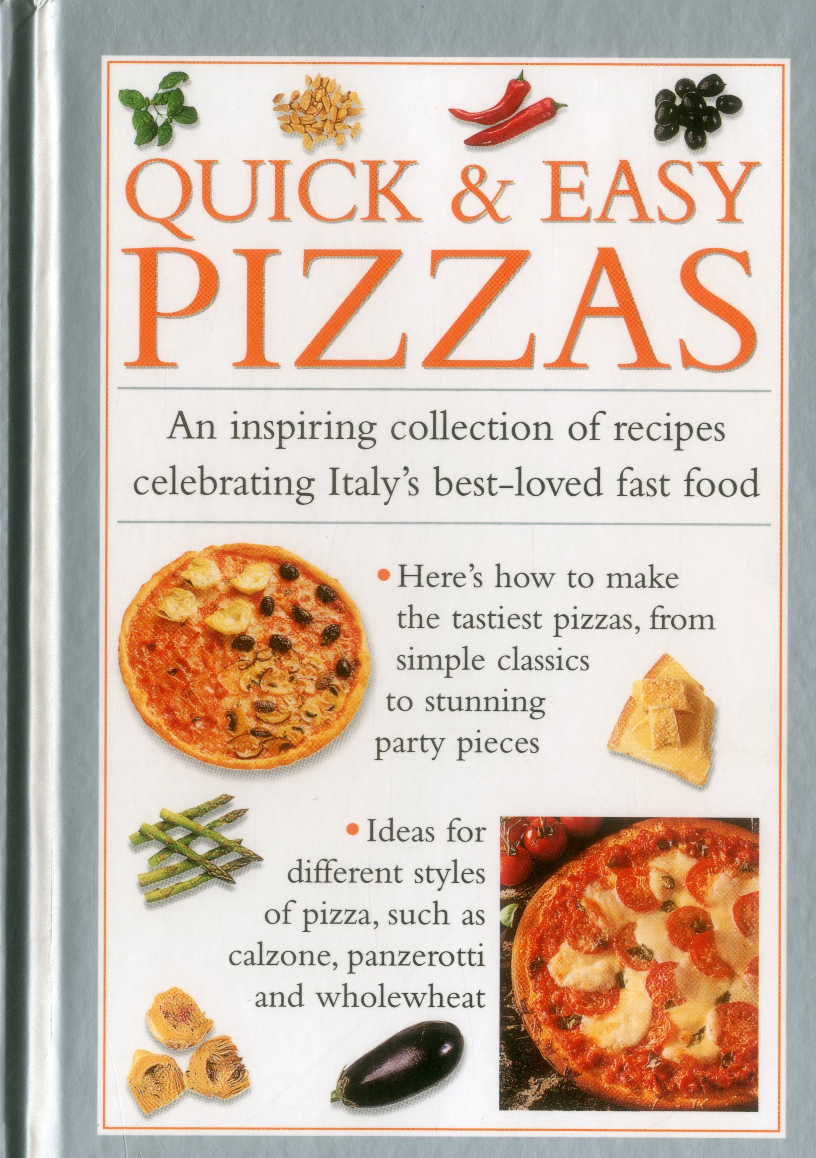 Download Quick & Easy Pizzas: An Inspiring Collection Of Recipes Celebrating Italy's Best-Loved Fast Food pdf