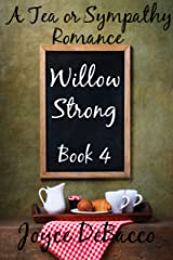 Willow Strong (Tea or Sympathy Book 4) Kindle Edition