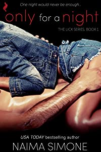Only For A Night (The Lick Series Book 1)