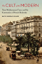 The Cult of the Modern: Trans-Mediterranean France and the Construction of French Modernity (France Overseas: Studies in Empire and Decolonization) (English Edition)