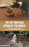 The Boy Who Was Afraid of the World: A True Story of Fear and Hitchhiking (English Edition)