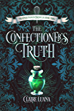 The Confectioner's Truth (Confectioner Chronicles Book 3)