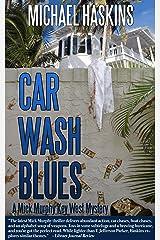 Car Wash Blues: A Mick Murphy Key West Mystery (A Mick Murphy Key West Series Book 6) Kindle Edition