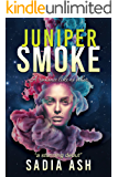Juniper Smoke: Part I & II