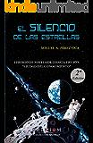 El silencio de las estrellas: I Premio Novela Ciencia Ficción Ciudad del Conocimiento