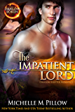 The Impatient Lord: Dragon-Shifter Romance (Dragon Lords Book 8)