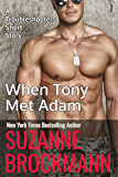 When Tony Met Adam (annotated reissue originally published 2011): A Troubleshooters Short Story (Troubleshooters Shorts and Novellas Book 1)