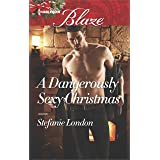 A Dangerously Sexy Christmas (The Dangerous Bachelors Club Book 1)