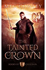 The Tainted Crown: An Epic Sword & Sorcery Fantasy (Books of Caledan Book 1) Kindle Edition