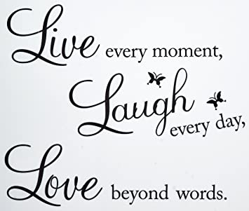 Amazoncom Vinyl Decal Live Every Moment Laugh Every Day Love