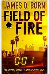 Field of Fire (Alex Duarte Book 1) Kindle Edition