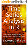 Time Series Analysis in R: time series analysis and its applications with r examples