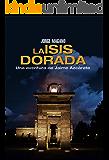 LA ISIS DORADA: (Jaime Azcárate #1) (Aventuras de Jaime Azcárate)