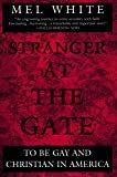 Stranger at the Gate: To Be Gay and Christian in America