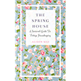 The Spring House (The Seasonal House Series)