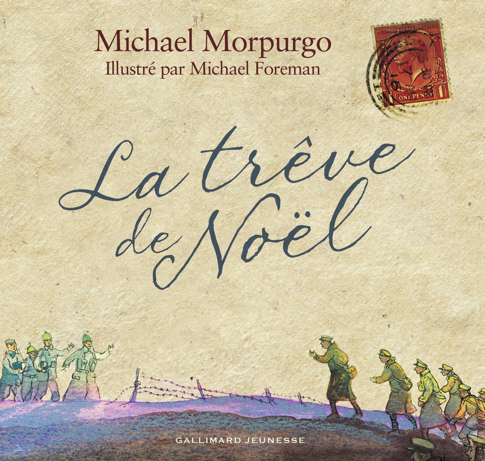 La trêve de Noël Album – 25 octobre 2018 Michael Morpurgo Michael Foreman Catherine Gibert Gallimard Jeunesse