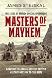 Masters of Mayhem: Lawrence of Arabia and the