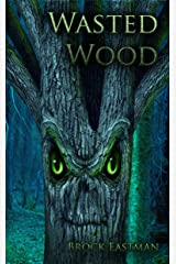 Wasted Wood Kindle Edition