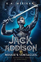 Jack Addison vs. Nessie's Tentacles (M/M serial) (Jack Addison vs. A Whole World of Hot Trouble Book 2) Kindle Edition