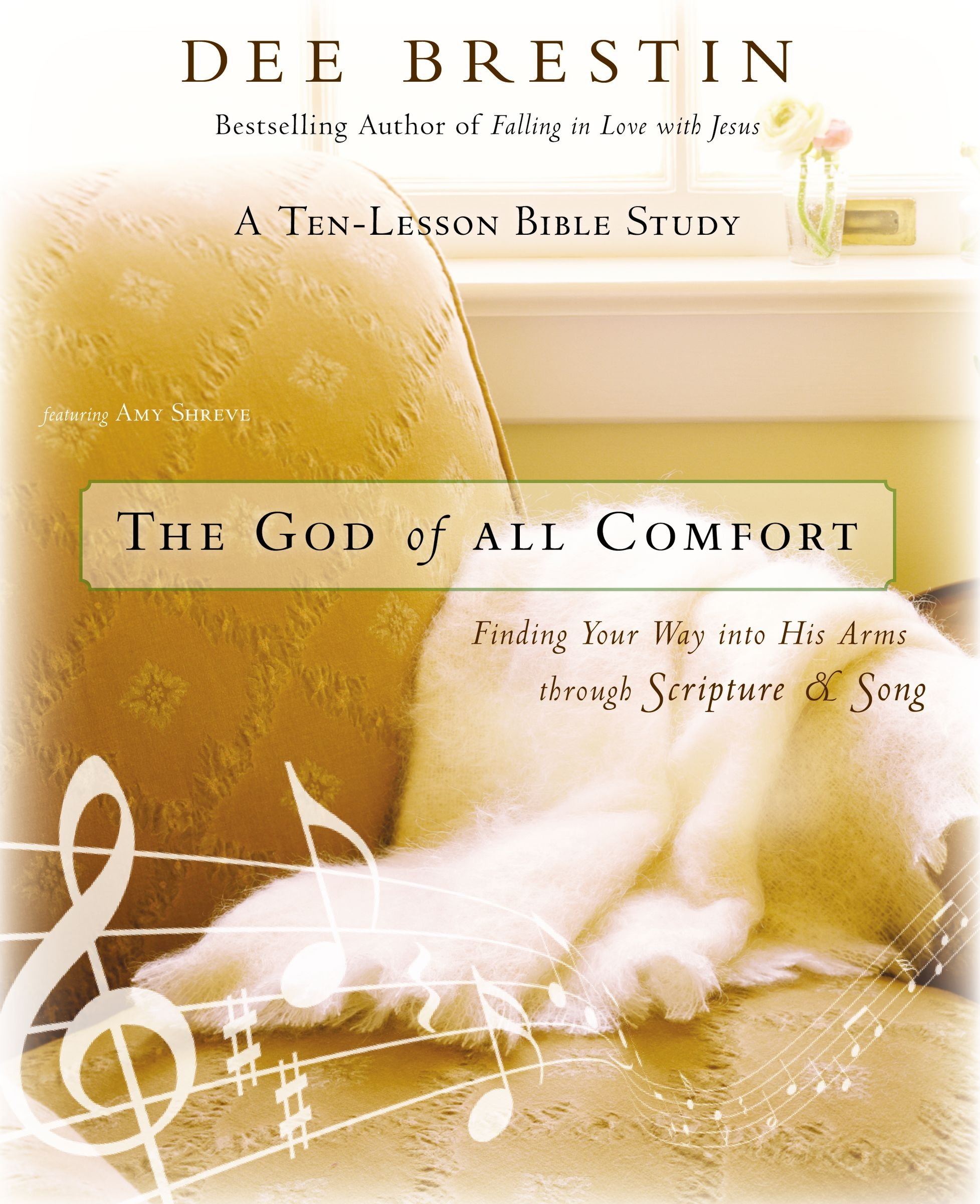 The God of All Comfort Bible Study Guide: Finding Your Way into His Arms through Scripture and Song by Zondervan