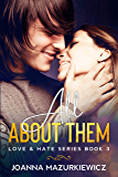 All About Them (Love & Hate #3) (Love & Hate Series)