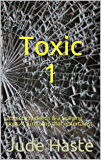 Toxic 1: Love, dirty deeds & a bullying boss: A fun romp that entertains!