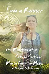 I am a Runner: The Memoirs of a Sepsis Survivor Kindle Edition