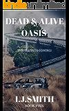DEAD & ALIVE: OASIS