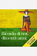 Ricorda di non dimenticarmi Audible Audiobook