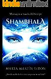 Shambhala: Mensajes a través del tiempo. ¿Ficción o realidad? (Spanish Edition)