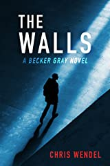 The Walls (The Becker Gray Series Book 3) Kindle Edition