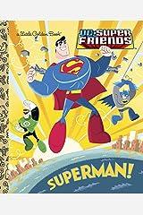 Superman! (DC Super Friends) (Little Golden Book) Hardcover