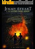Jimmy Stuart e o Livro dos Anos: (fantasia, aventura e romance lgbt) (Portuguese Edition)
