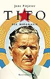 Tito: Die Biografie (German Edition)