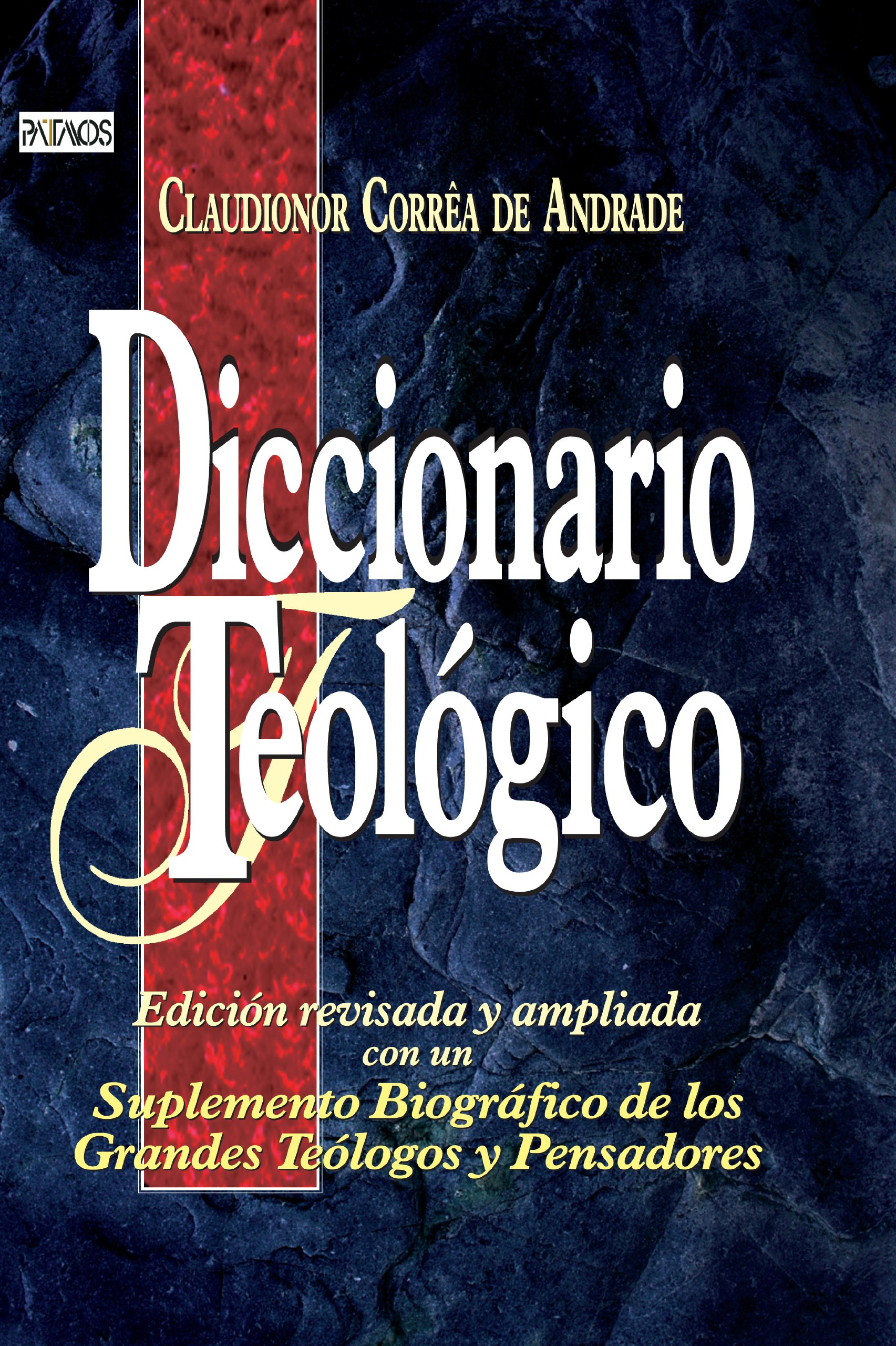 Diccionario Teologico (Spanish Edition): Claudionor Correa de Andrade:  9781588020147: Amazon.com: Books