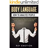 Body language: How to analyze people. A complete guide of non-verbal communication for reading others & knowing anyone. Under