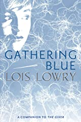 Gathering Blue (Giver Quartet, Book 2) Kindle Edition